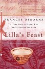 Lilla's Feast a Story of Love War and a Passion for Food