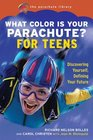 What Color Is Your Parachute for Teens Discovering Yourself Defining Your Future
