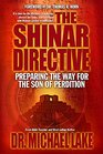 The Shinar Directive Preparing the Way for the Son of Perdition's Return