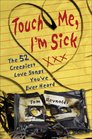 Touch Me I'm Sick The 52 Creepiest Love Songs You've Ever Heard