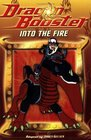 Dragon Booster Chapter Book Into the Fire - Book 3