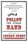 Follow the Other Hand A Remarkable Fable That Will Energize Your Business Profits and Life