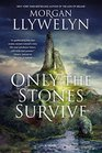 Only the Stones Survive A Novel