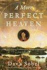 A More Perfect Heaven How Nicolaus Copernicus Revolutionized the Cosmos
