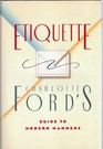 Etiquette: Charlotte Ford's Guide to Modern Manners