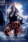 The Isis Collar (Blood Singer, Bk 4)