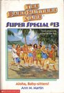 Aloha, Baby-Sitters! (Baby-Sitters Club Super Special, 13)