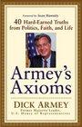 Armey's Axioms  40 Hard-Earned Truths from Politics Faith and Life