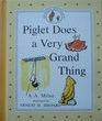 Piglet Does a Very Grand Thing