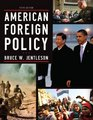 American Foreign Policy The Dynamics of Choice in the 21st Century