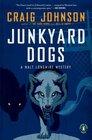 Junkyard Dogs (Walt Longmire, Bk 6)