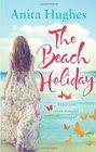 The Beach Holiday by Anita Hughes