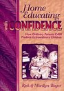 Home Educating With Confidence How Ordinary Parents CAN Produce Extraordinary Children