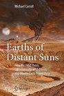 Earths of Distant Suns How We Find Them Communicate with Them and Maybe Even Travel There