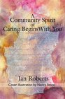 A Community Spirit of Caring Begins With You