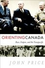 Orienting Canada Race Empire and the Transpacific