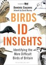 Birds ID Insights Identifying the More Difficult Birds of Britain