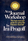At a Journal Workshop: The Basic Text and Guide for Using the Intensive Journal