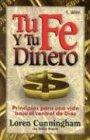 Tu Fe y Tu Dinero Principios Para una Vida Bajo el Control de Dios / Daring to Live on the Edge