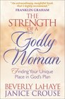 The Strength of a Godly Woman Finding Your Unique Place in God's Plan