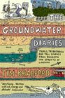 The Groundwater Diaries Trials Tributaries and Tall Stories from Beneath the Streets of London