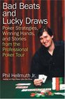 Bad Beats and Lucky Draws : Poker Strategies, Winning Hands, and Stories from the Professional Poker Tour