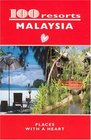 100 resorts MALAYSIA: PLACES WITH A HEART (100 Resorts) (100 Resorts)