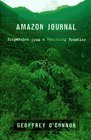 Amazon Journal Dispatches from a Vanishing Frontier