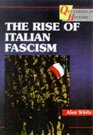 The Rise of Italian Fascism