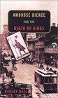 Ambrose Bierce and the Death of Kings (Ambrose Bierce, Bk 2)