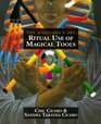 Ritual Use of Magical Tools The Magician's Art