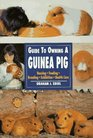 Guide to Owning a Guinea Pig: Housing, Feeding, Breeding, Exhibition, Health Care
