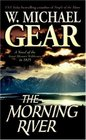 The Morning River : A Novel of the Great Missouri Wilderness in 1825 (Man From Boston)