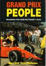 Grand Prix People Revelations from Inside the Formula 1 Circus