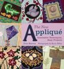 The New Applique Innovative Techniques Easy Projects