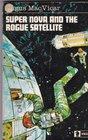 Super nova and the rogue satellite