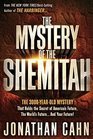 The Mystery of the Shemitah The 3000 Year-Old Mystery That Holds the Secret of Your Future America and the World