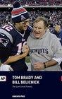 Tom Brady and Bill Belichick The Last Great Dynasty