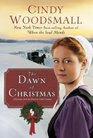 The Dawn of Christmas A Romance from the Heart of Amish Country