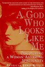 A God Who Looks Like Me: Discovering a Woman-Affirming Spirituality