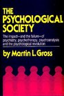 The Psychological Society A Critical Analysis of Psychiatry Psychotherapy Psychoanalysis and the Psychological Revolution
