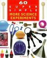 60 Super Simple More Science Experiments (60 Super Simple)
