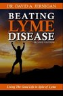 Beating Lyme Disease Second Edition: Living the Good Life in Spite of Lyme