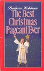 The Best Christmas Pageant Ever! (Herdmans, Bk 1)
