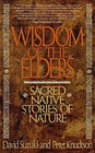Wisdom of the Elders : Sacred Native Stories of Nature