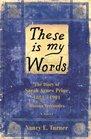 These Is My Words: The Diary of Sarah Agnes Prine 1881-1901 Arizona Territories (Audio Cassette) (Unabridged)