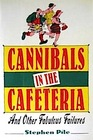 Cannibals in the Cafeteria: And Other Fabulous Failures
