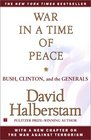 War in a Time of Peace Bush Clinton and the Generals