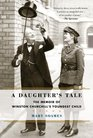 A Daughter's Tale The Memoir of Winston Churchill's Youngest Child