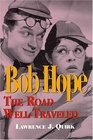 Bob Hope The Road Well-Traveled Hardcover